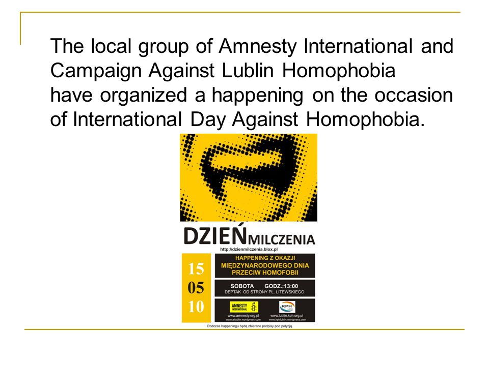 The local group of Amnesty International and Campaign Against Lublin Homophobia have organized a happening on the occasion of International Day Agains
