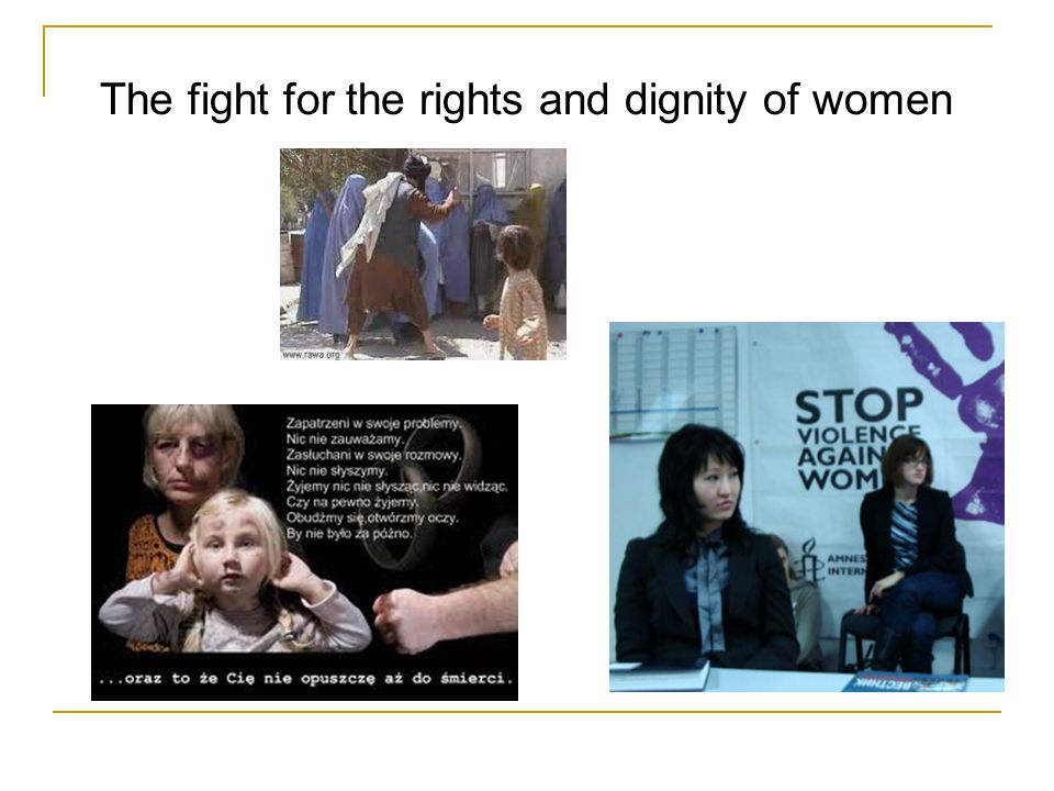 The fight for the rights and dignity of women