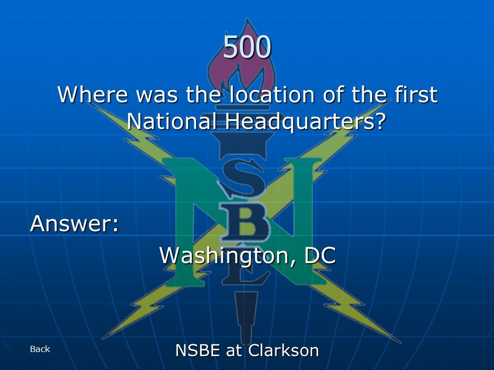 NSBE at Clarkson 500 Where was the location of the first National Headquarters.