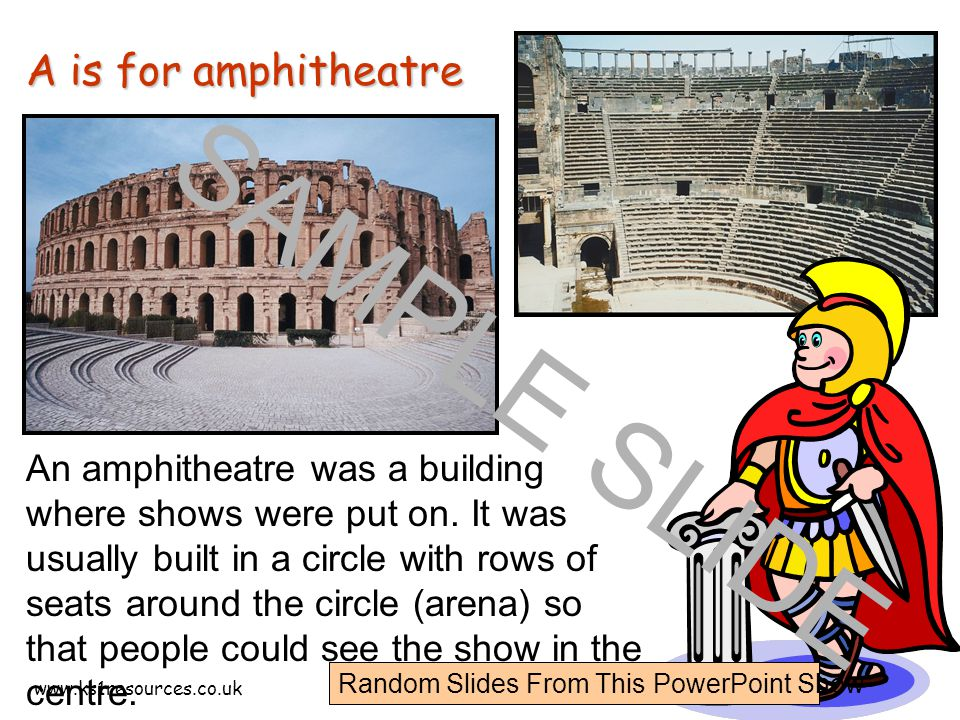 www.ks1resources.co.uk An amphitheatre was a building where shows were put on. It was usually built in a circle with rows of seats around the circle (
