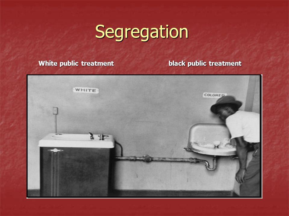 Segregation White public treatment White public treatment black public treatment black public treatment
