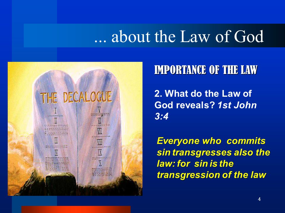 4 IMPORTANCE OF THE LAW 2. What do the Law of God reveals.
