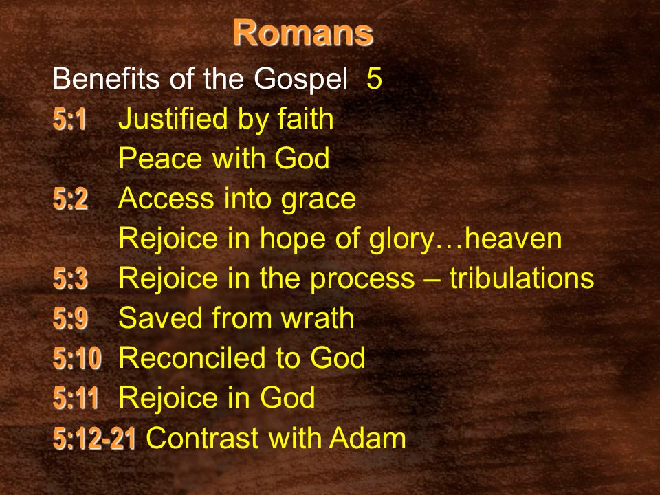 Romans 5:1 5:1 Justified by faith Peace with God 5:2 5:2 Access into grace Rejoice in hope of glory…heaven 5:3 5:3 Rejoice in the process – tribulatio