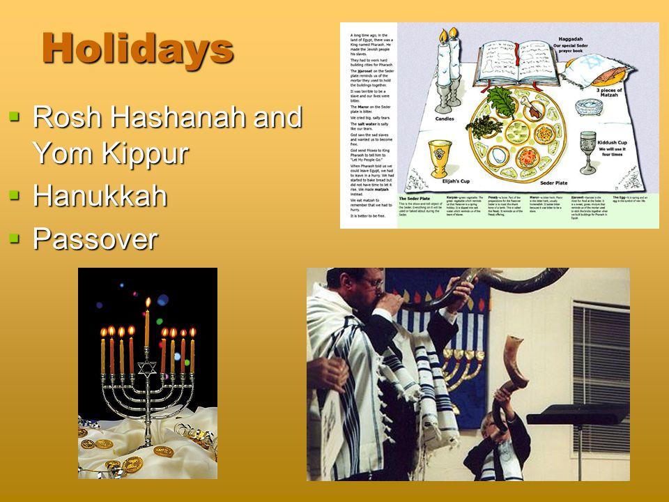 Holidays  Rosh Hashanah and Yom Kippur  Hanukkah  Passover
