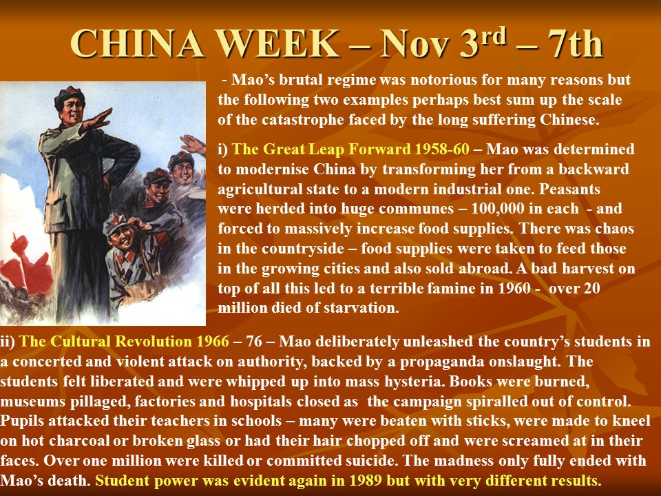 CHINA WEEK – Nov 3 rd – 7th - Mao's brutal regime was notorious for many reasons but the following two examples perhaps best sum up the scale of the c