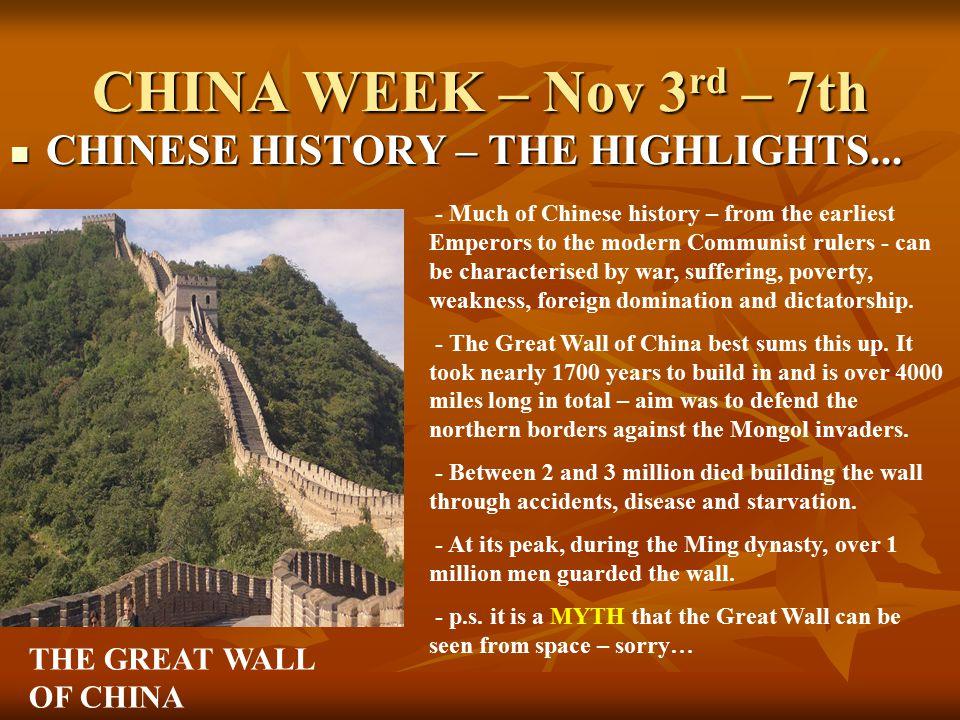 CHINA WEEK – Nov 3 rd – 7th CHINESE HISTORY – THE HIGHLIGHTS...
