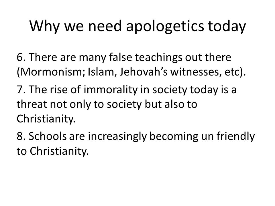 Why we need apologetics today 6.