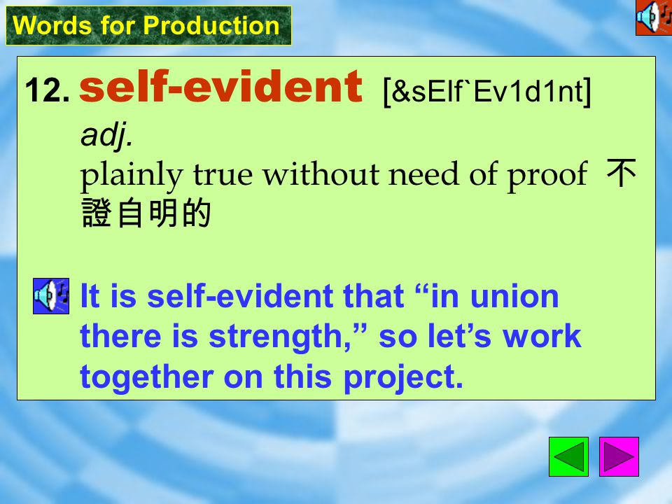 Words for Production 11. truth [ truT ] n.
