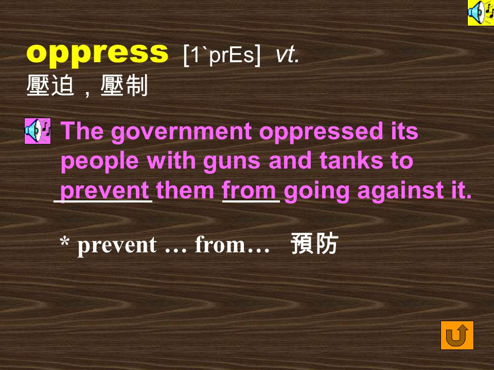 Words for Production 17. oppression [ 1`prES1n ] n.