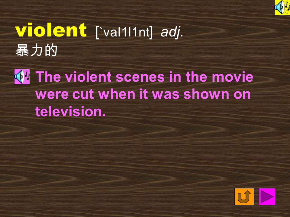 Words for Production 4. nonviolent [ &nAn`vaI1l1nt ] adj.