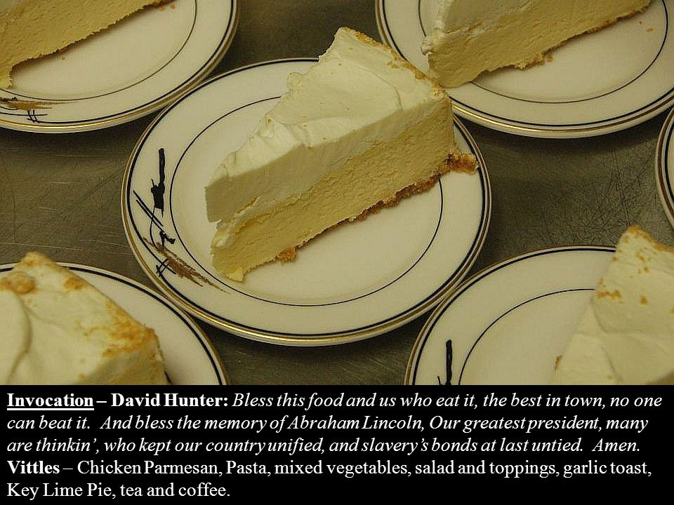 Invocation – David Hunter: Bless this food and us who eat it, the best in town, no one can beat it.