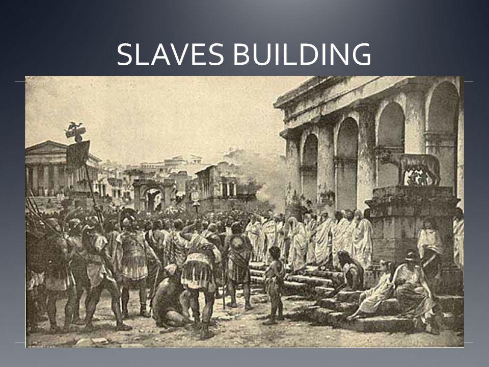 SLAVES BUILDING