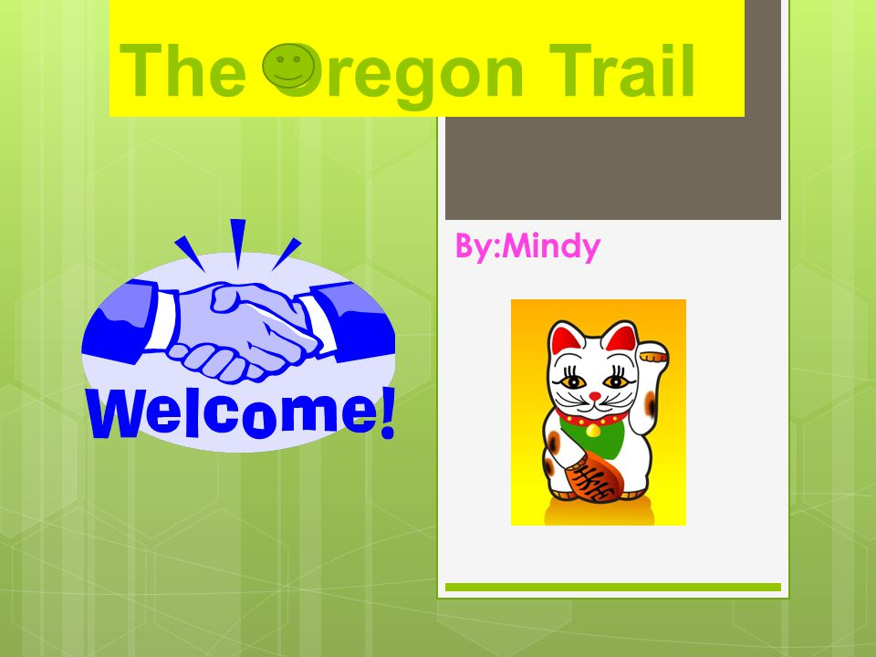 The Oregon Trail By:Mindy