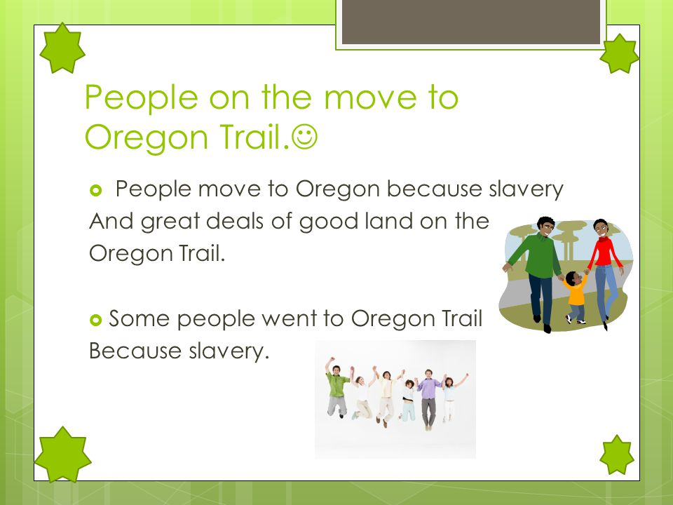 People on the move to Oregon Trail.