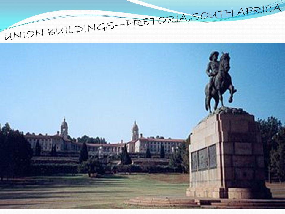 UNION BUILDINGS –PRETORIA,SOUTH AFRICA