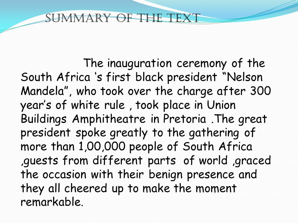 INTRODUCTION TO THE TOPIC Nelson Mandela becomes the first black president of south Africa after more than three centuries of white rule. Mandela's pa