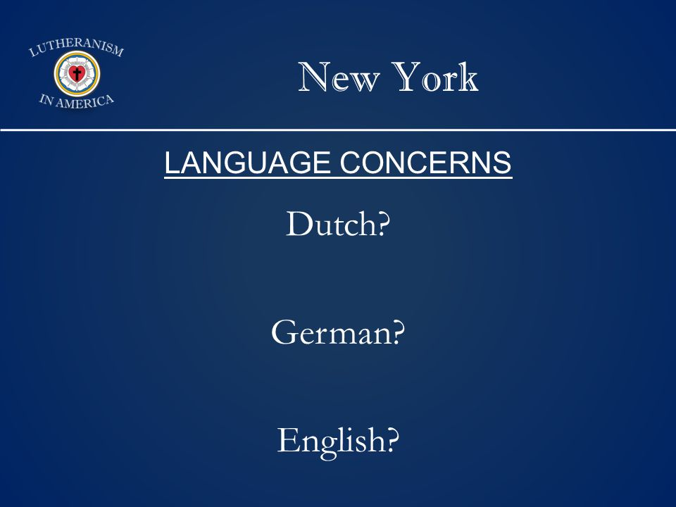 New York Dutch German English LANGUAGE CONCERNS