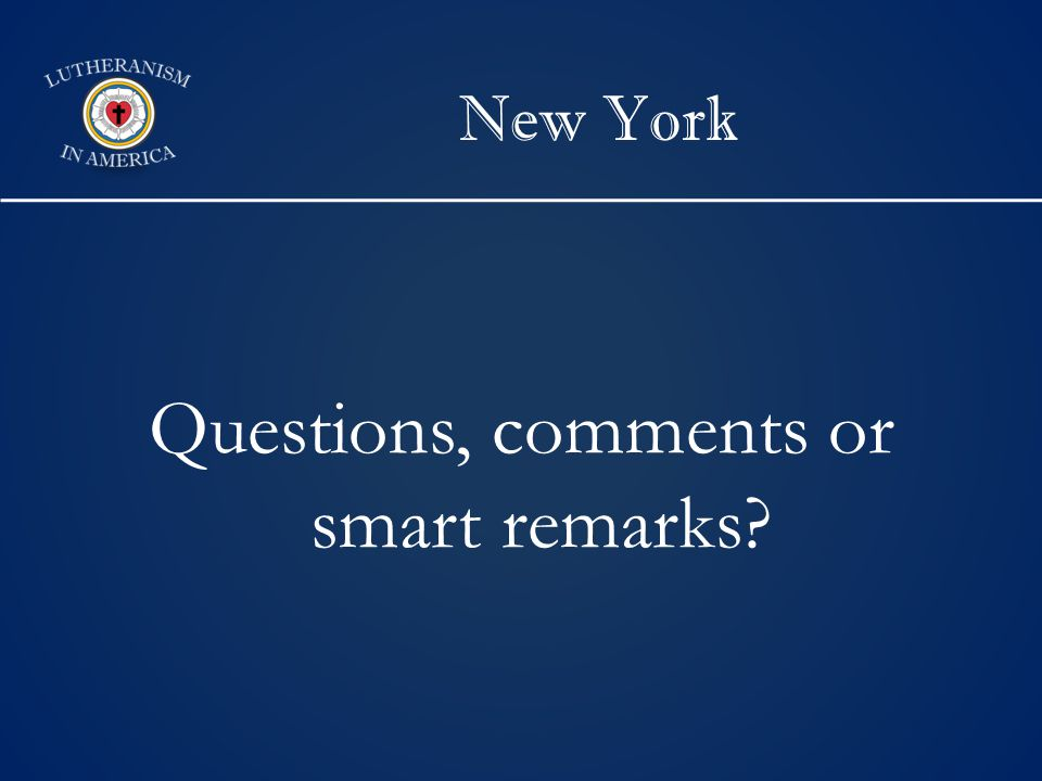 New York Questions, comments or smart remarks