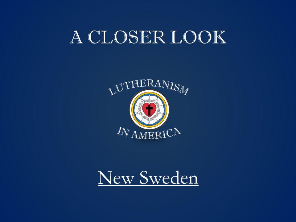 A CLOSER LOOK New Sweden