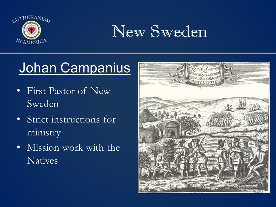 New Sweden First Pastor of New Sweden Strict instructions for ministry Mission work with the Natives Johan Campanius