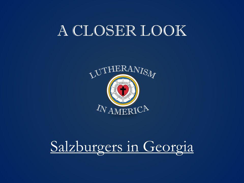 A CLOSER LOOK Salzburgers in Georgia