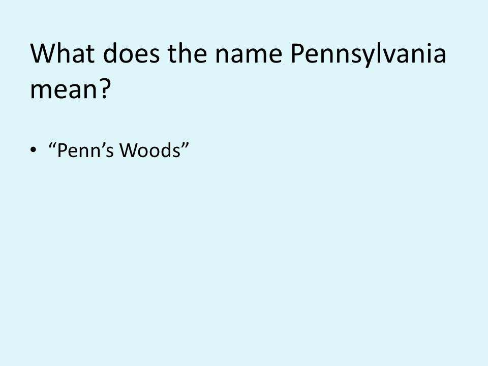 What does the name Pennsylvania mean Penn's Woods