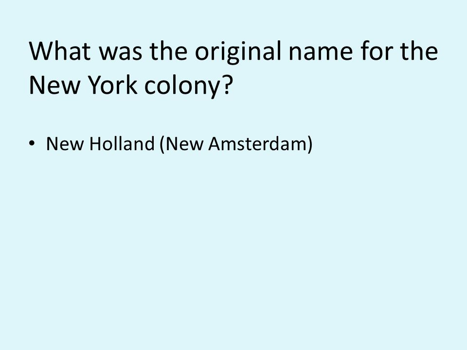 What was the original name for the New York colony New Holland (New Amsterdam)