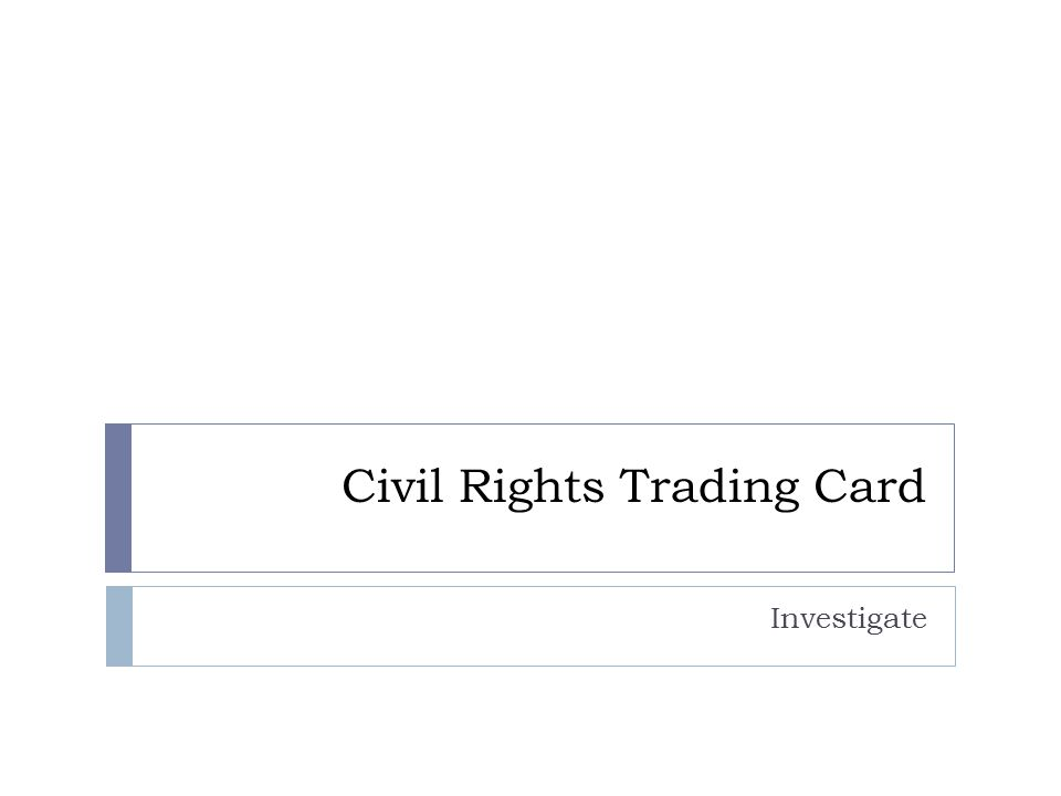 Civil Rights Trading Card Investigate