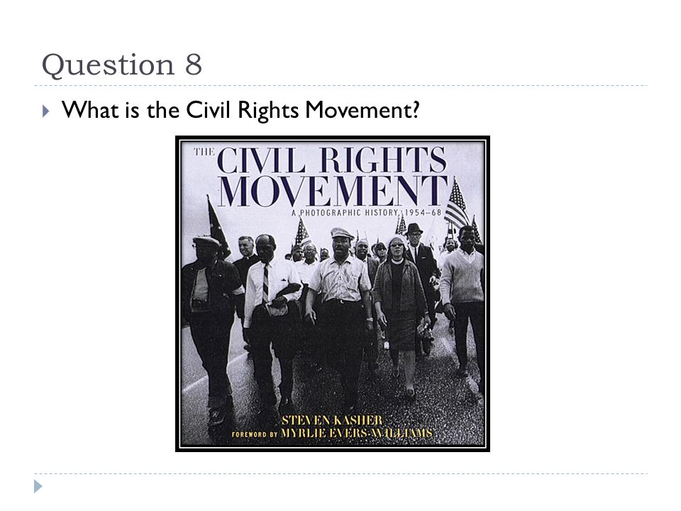 Question 8  What is the Civil Rights Movement