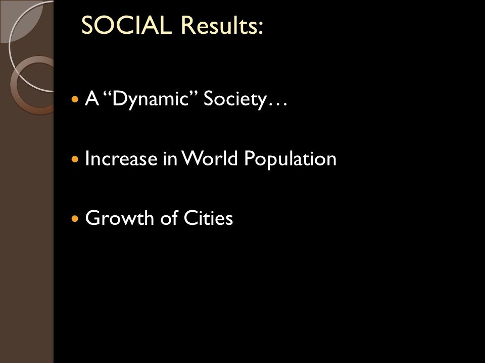 SOCIAL Results: A Dynamic Society… Increase in World Population Growth of Cities