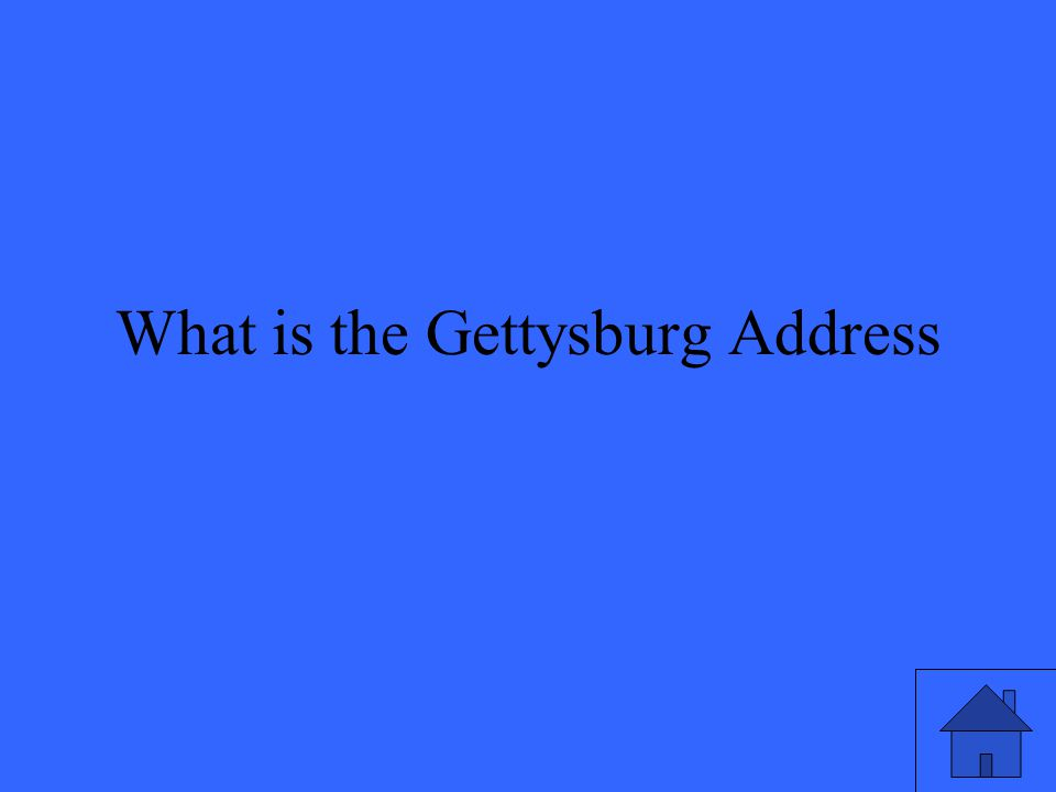 What is the Gettysburg Address