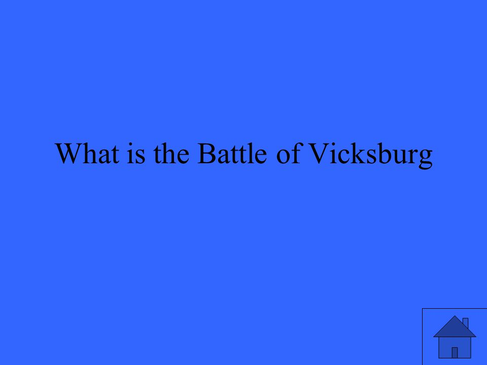 What is the Battle of Vicksburg