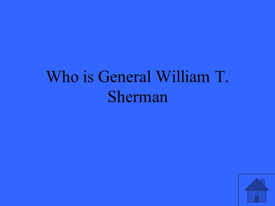 Who is General William T. Sherman