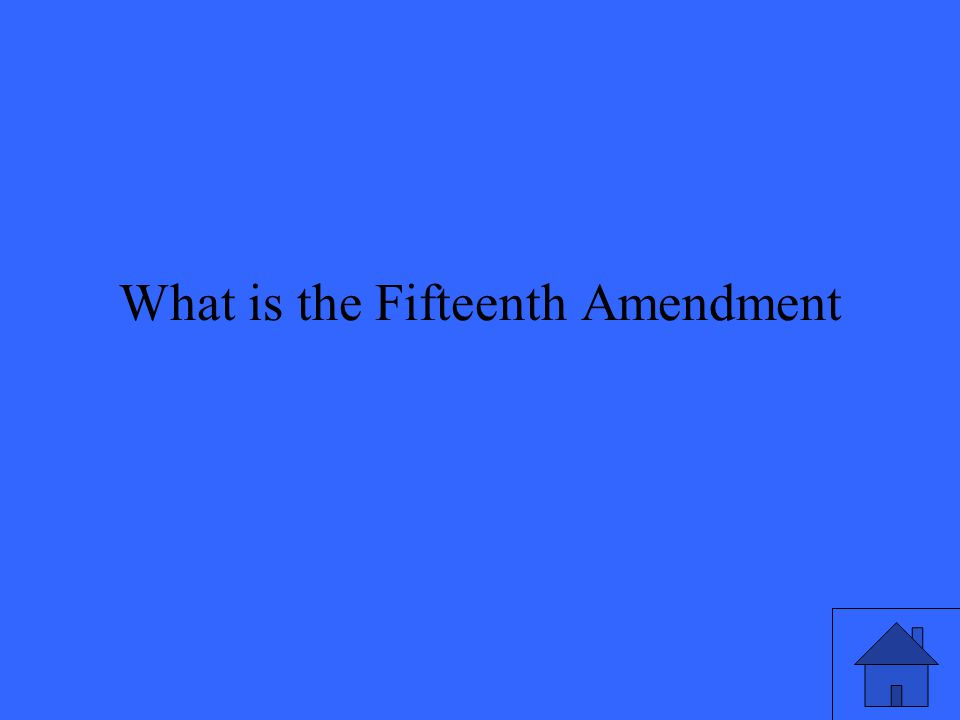 What is the Fifteenth Amendment