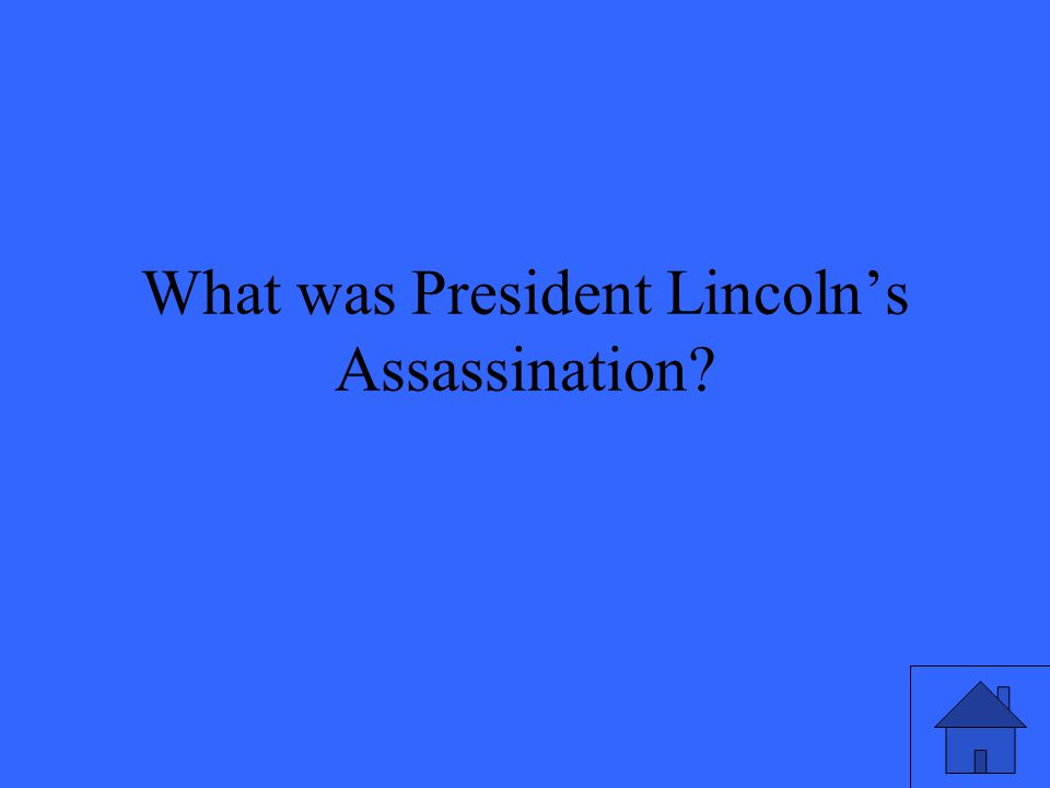 What was President Lincoln's Assassination?
