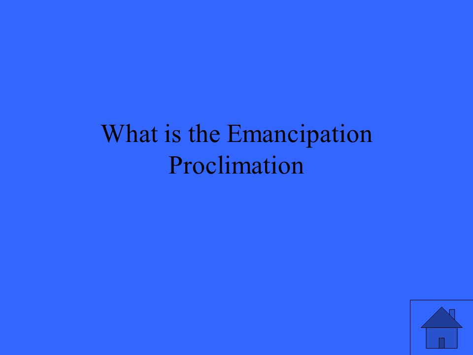 What is the Emancipation Proclimation