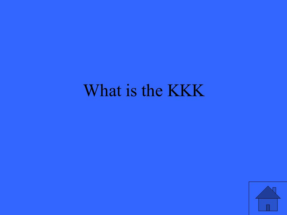 What is the KKK