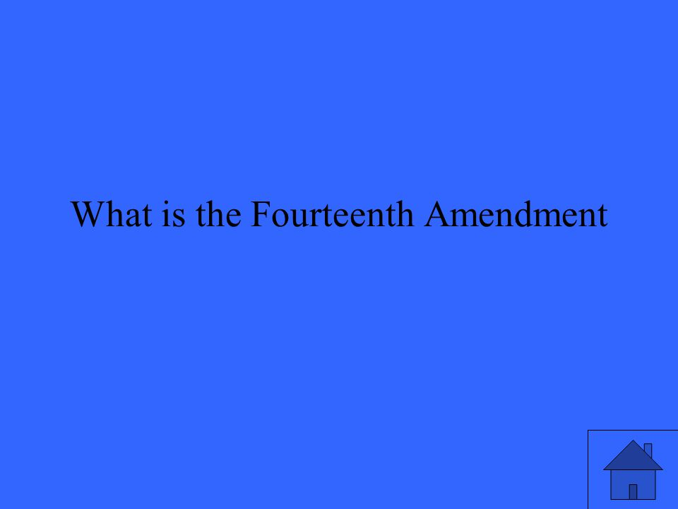 What is the Fourteenth Amendment