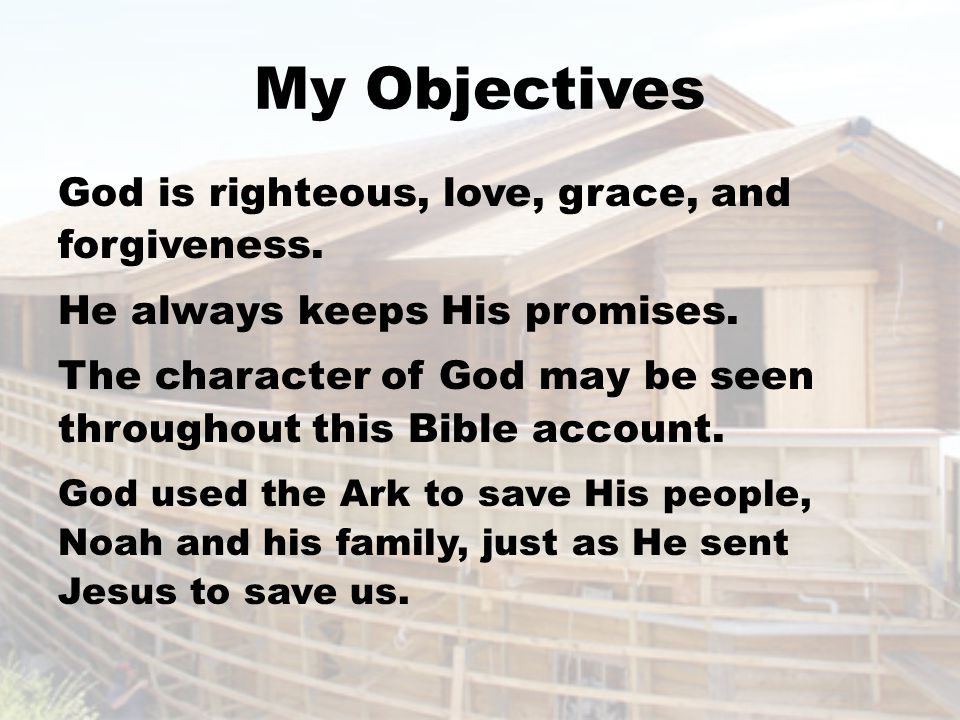 My Objectives God is righteous, love, grace, and forgiveness.