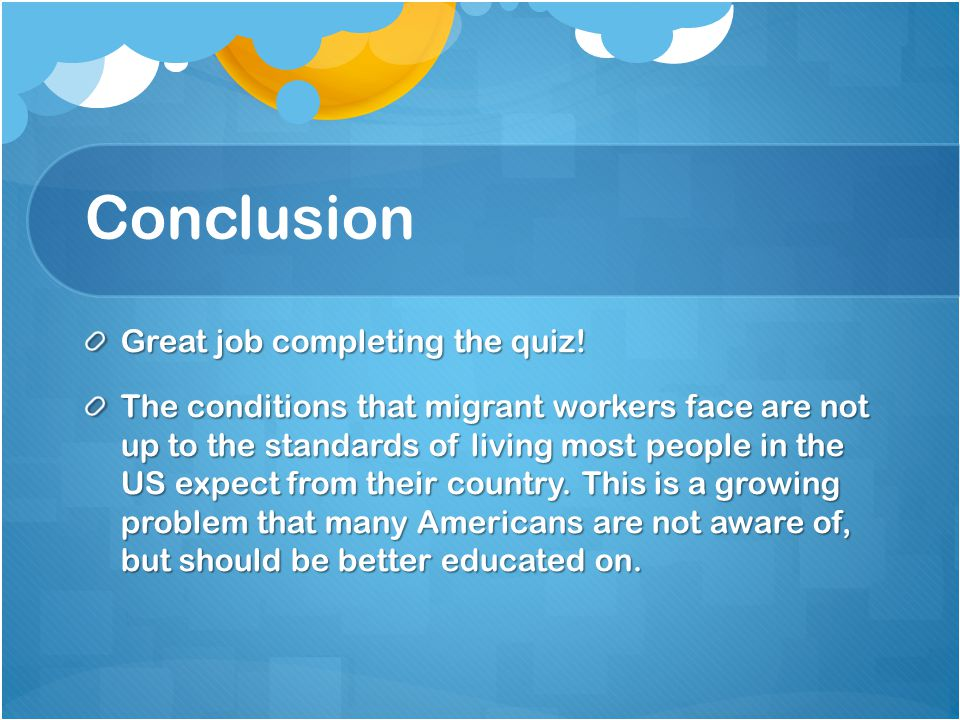 Conclusion Great job completing the quiz.