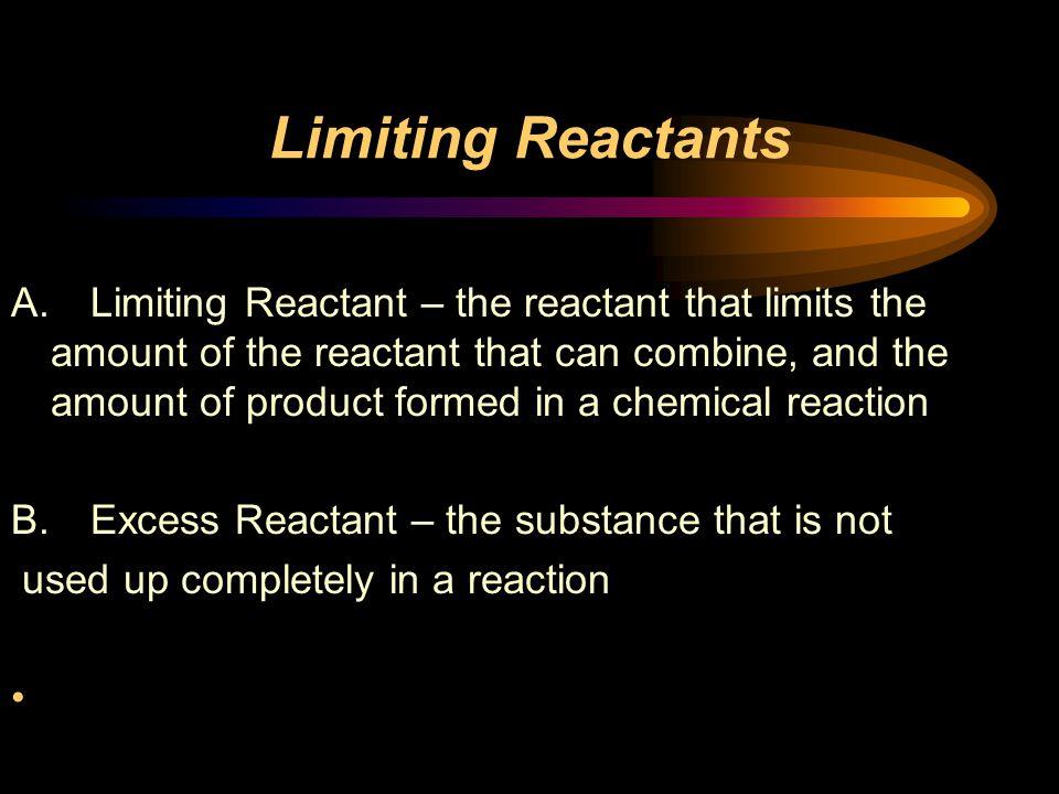 Limiting Reactants A.