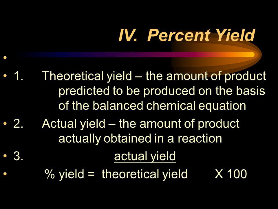 IV.Percent Yield 1.