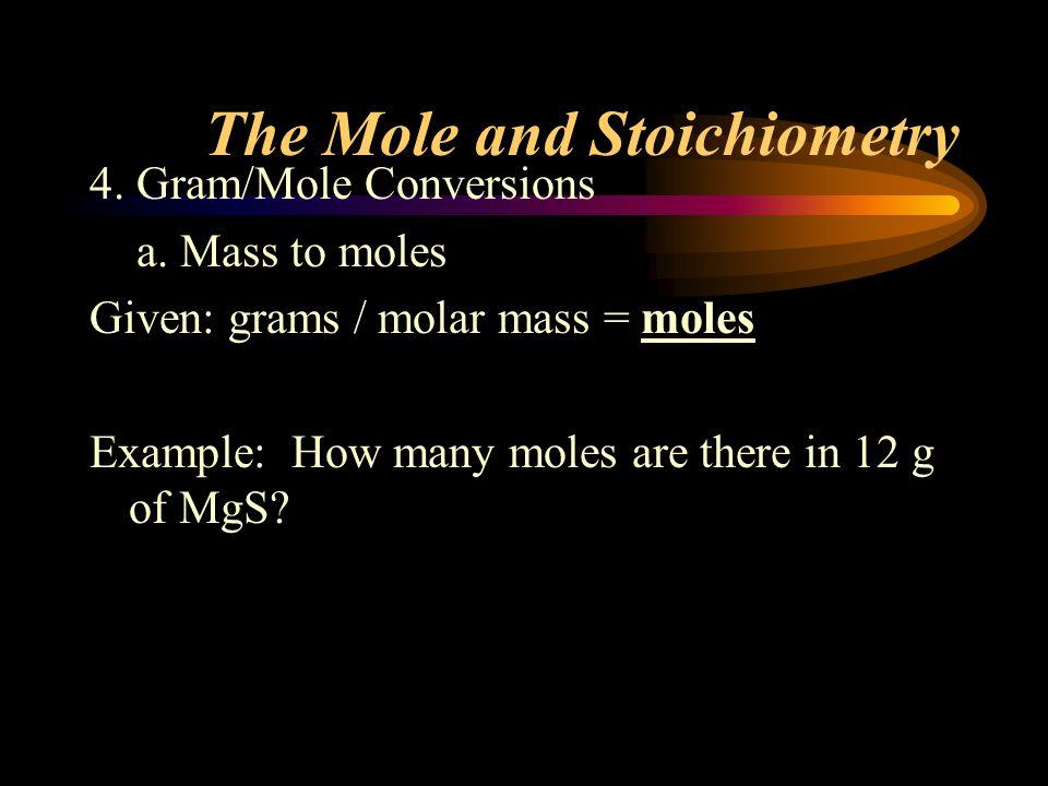 The Mole and Stoichiometry 4.Gram/Mole Conversions a.