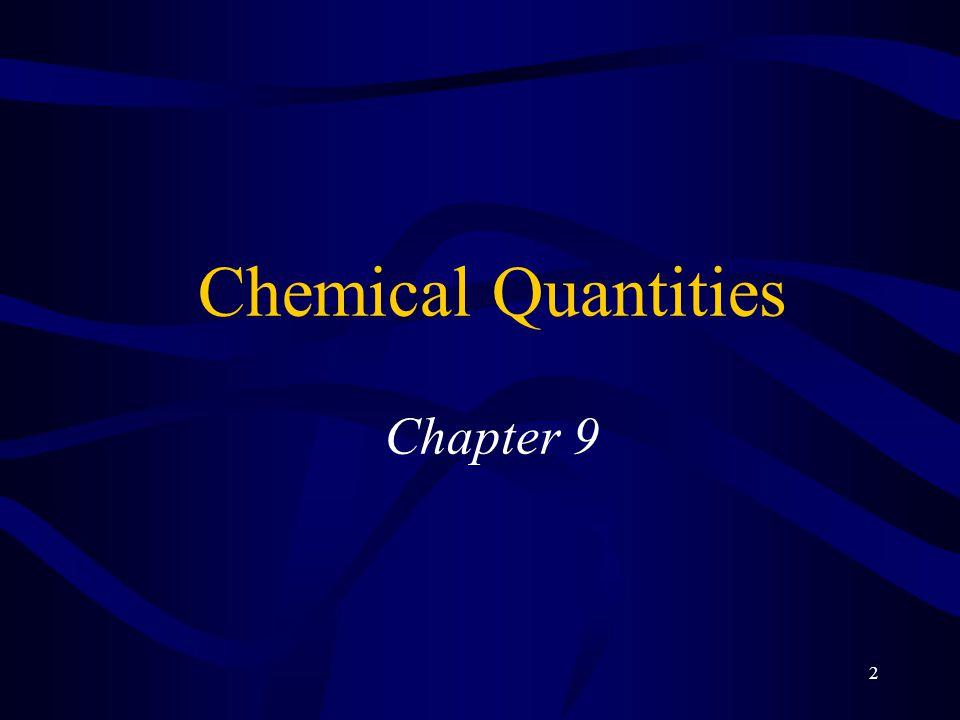 2 Chemical Quantities Chapter 9