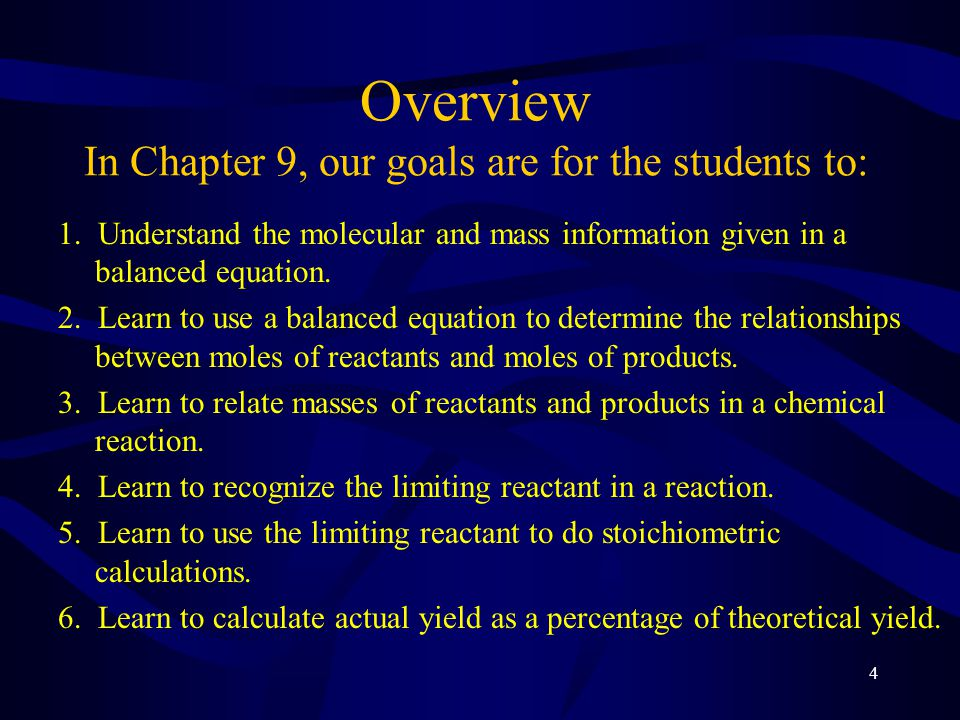 4 Overview In Chapter 9, our goals are for the students to: 1.