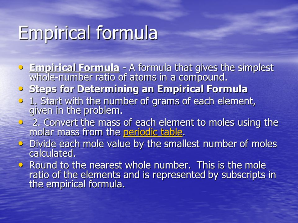 Empirical formula Empirical Formula - A formula that gives the simplest whole-number ratio of atoms in a compound.