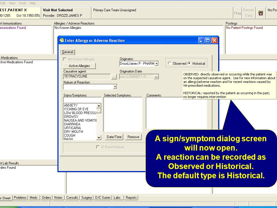 A sign/symptom dialog screen will now open. A reaction can be recorded as Observed or Historical. The default type is Historical.
