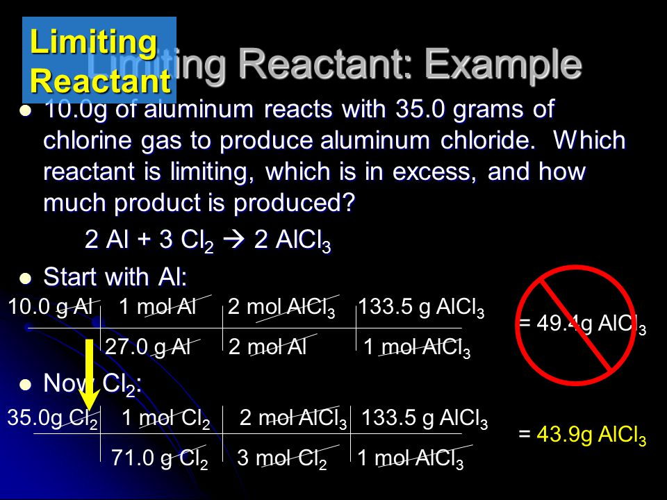 Limiting Reactant To find the correct answer, we have to try all of the reactants. We have to calculate how much of a product we can get from each of