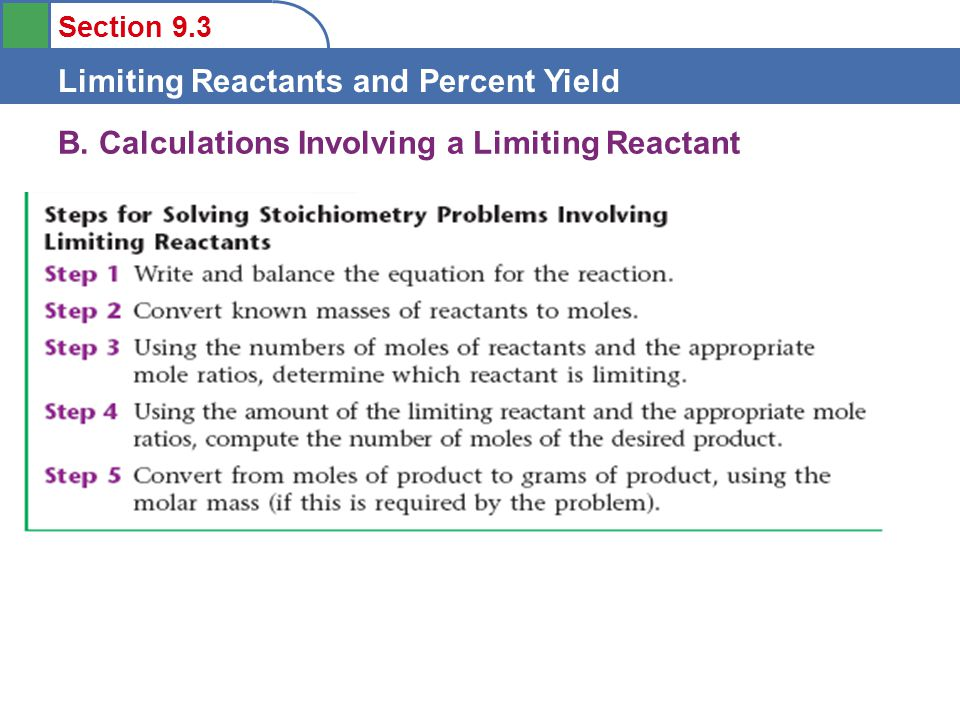 Section 9.3 Limiting Reactants and Percent Yield C.