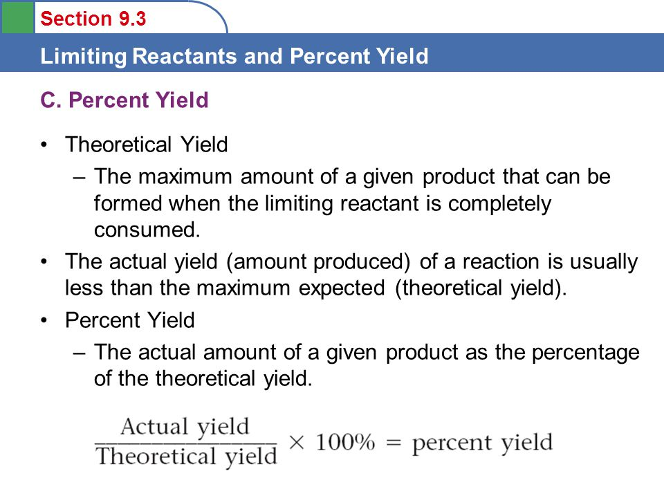 Section 9.3 Limiting Reactants and Percent Yield According to his pre-lab theoretical yield calculations a student's experiment should have produced 1.44g of magnesium oxide.